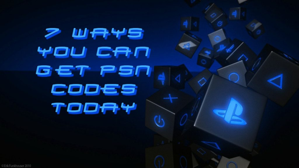 7 Ways You Can Get PSN Codes Today